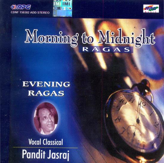 Morning to Midnight Ragas : Evening Ragas (Audio CD)