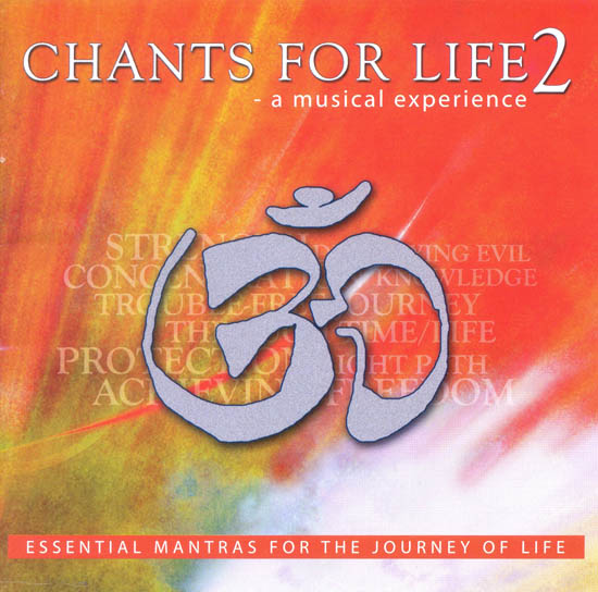 Chants For Life  : A musical experience (Essential Mantras For The Journey Of Life, Vol 2) (Audio CD)