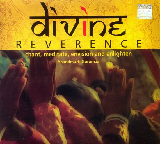 Divine Reverence (Chant, Meditate, Envision and Enlighten) (Audio CD)