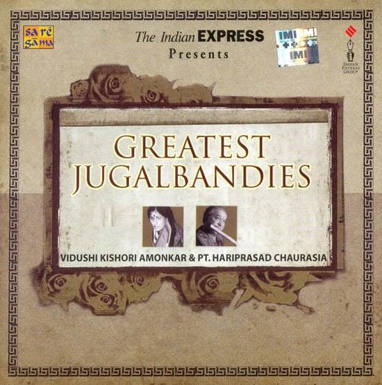Greatest Jugalbandies: Vidushi Kishori Amonkar and Pt. Hariprasad Chaurasia (Audio CD)
