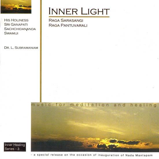 Inner Light: Music for Meditation and Healing (Raga Sarasangi, Raga Pantuvarali) (Audio CD)