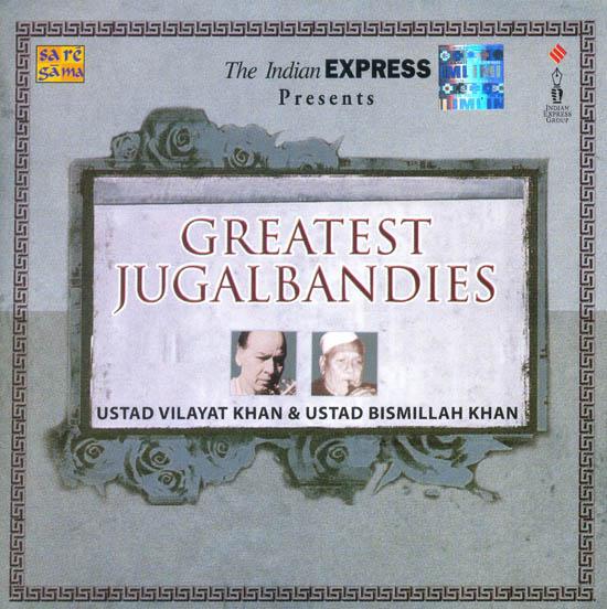 Greatest Jugalbandies: Ustad Vilayat Khan and Ustad Bismillah Khan (Audio CD)
