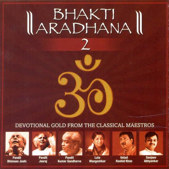 Bhakti Aradhana 2: Devotional Gold From The Classical Maestros (Audio CD)