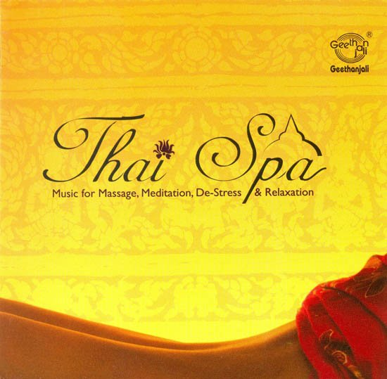 Thai Spa: Music for Massage, Meditation, De-Stress and Relaxation (Audio CD)