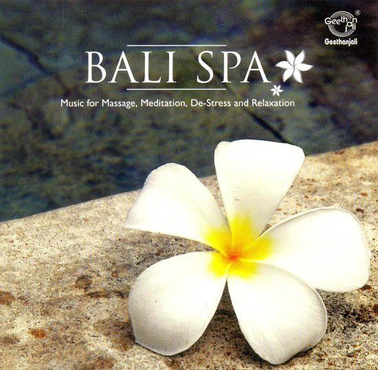 Bali Spa: Music for Massage, Meditation, De-Stress and Relaxation (Audio CD)