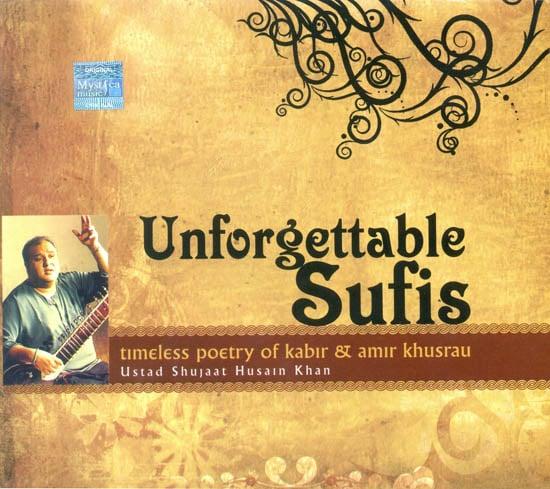 Unforgettable Sufis (Timeless Poetry of Kabir and Amir Khusrau) (Set of Two Audio CD)