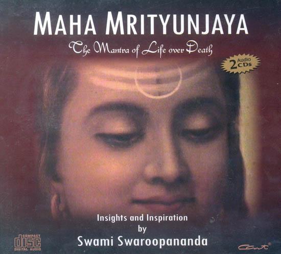 Maha Mrityunjaya (The Mantra of Life Over Death) (Set of 2 Audio CDs)