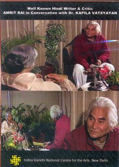 Well Known Hindi Writer and Critic AMRIT RAI in Conversation with Dr. KAPILA VATSYAYAN (DVD)