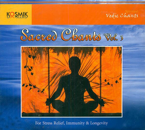 Sacred Chants: For Stress Relief, Immunity and Longevity (Volume III)(Audio CD)