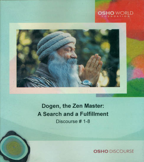 Dogen, The Zen Master: A Search and a Fulfillment (Discourse 1-8) (MP3 CD)