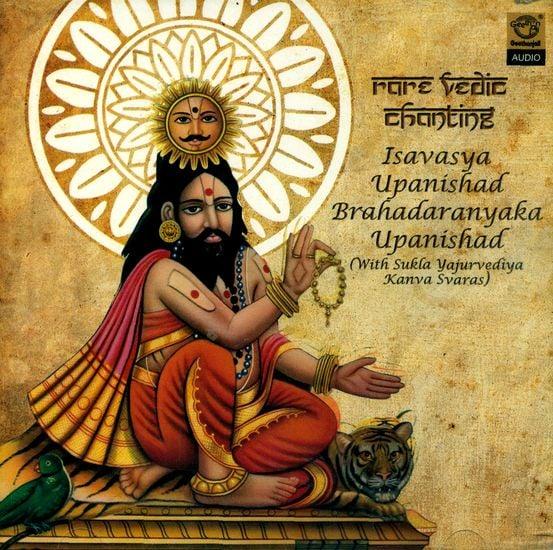Rare Vedic Chanting - Isavasya Upanishad Brhadaranyaka Upanishad (With Sukla Yajurvediya Kanva Svaras) (Audio CD)