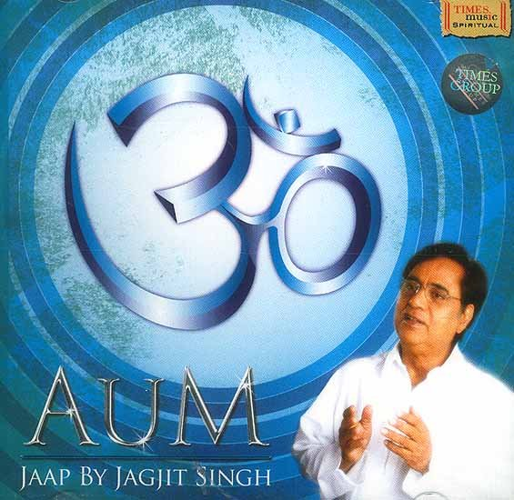 Aum Jaap (Chanting of OM) Jagjit Singh<br> (Audio CD)