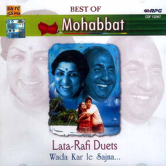 Best of Mohabbat Lata-Rafi Duets Wada Kar Le Sajna (Audio CD)