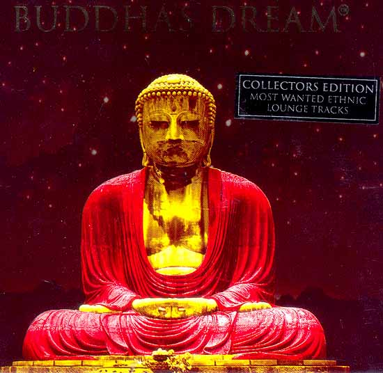 Buddha's Dream (Collectors Edition Most Wanted Ethnic Lounge Tracks) (Audio CD)