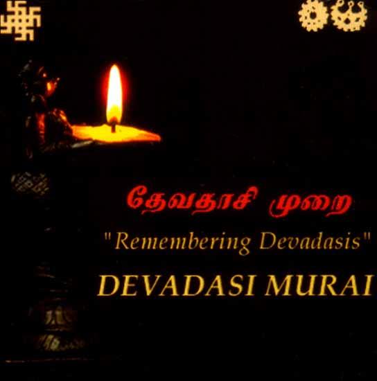 """Devadasi Murai…""""Remembering Devadasis"""" (CD - ROM)"""