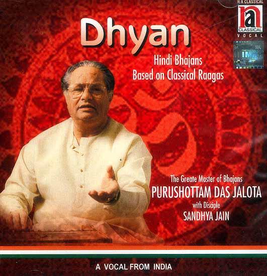 Dhyan (Hindi Bhajans Based on Classical Raagas) (Audio CD)