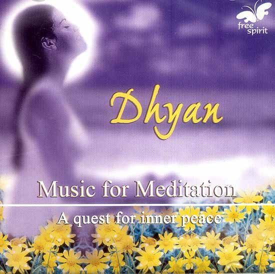 Dhyan… Music For Meditation (A Quest For Inner Peace) (Audio CD)
