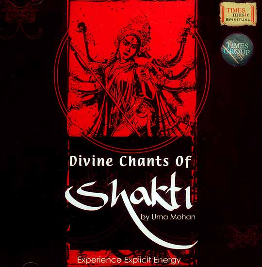 Divine Chants of Shakti (Experience Explicit Energy) (Audio CD)