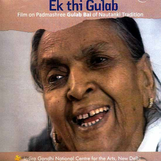 Ek Thi Gulab Film on Pamashree Gulab Bai of Nautanki Tradition (DVD)