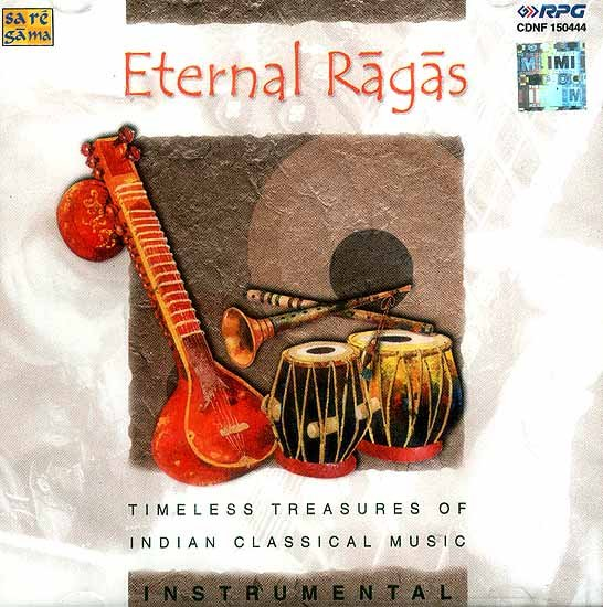 Eternal Ragas<br> Timeless Treasures of Indian Classical Music <br>Instrumental (Audio CD)