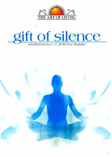 Gift of Silence: Meditations by H.H. Sri Sri Ravi Shankar (Audio CD)