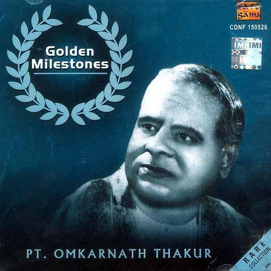 Golden Milestones: PT. Omkarnath Thakur (Audio CD) - Rare Collection