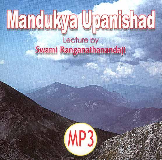 Mandukya Upanishad: Lectures by Swami Ranganathanandaji (MP3 CD)
