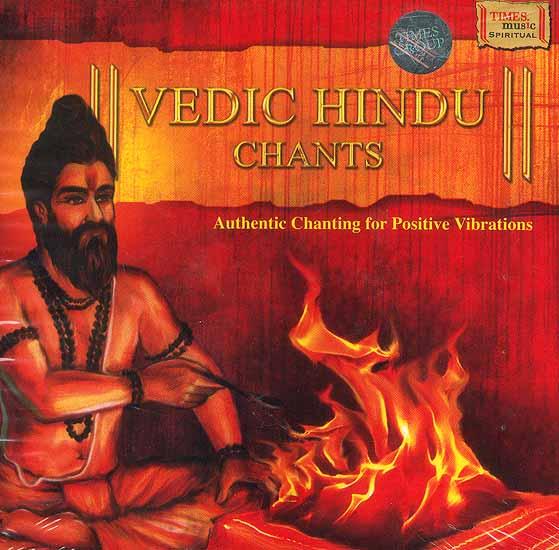 Vedic Hindu Chants Authentic Chanting for Positive Vibrations (Audio CD)