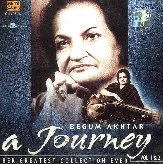 Begum Akhtar: A Journey - The Greatest Collection Ever<br>(Two Audio CDs)