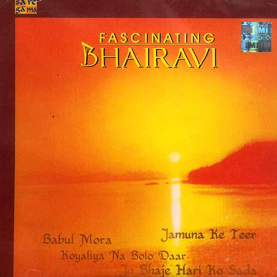 Fascinating Bhairavi: Jamuna Ke Teer Babul Mora Koyaliya Na Bolo Daar Jo Bhaje Hari Ko Sada (Audio CD)