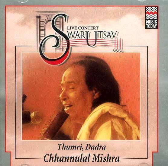 Life Concert Swarutsav 2000 Chhannulal Mishra, Vocal (Audio CD)