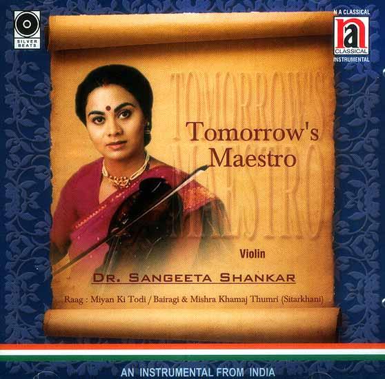 Tomorrow's Maestro <br> Raag : Miyan Ki Todi / Bairagi & Mishra Khamaj Thumri (Sitarkhani) An Instrumental from India (Audio CD)
