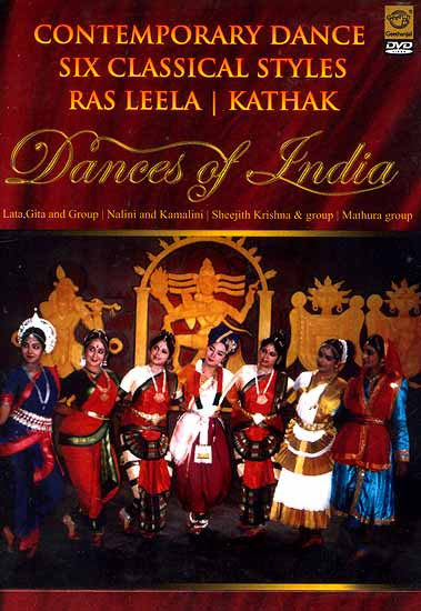Contemporary Dance Six Classical Styles Ras Leela and Kathak<br> (Dances of India DVD)