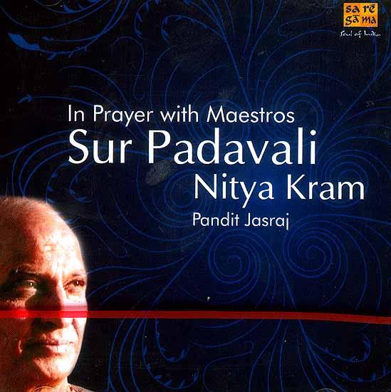 In Prayer with Maestros Sur Padavali Nitya Kram (Audio CD)