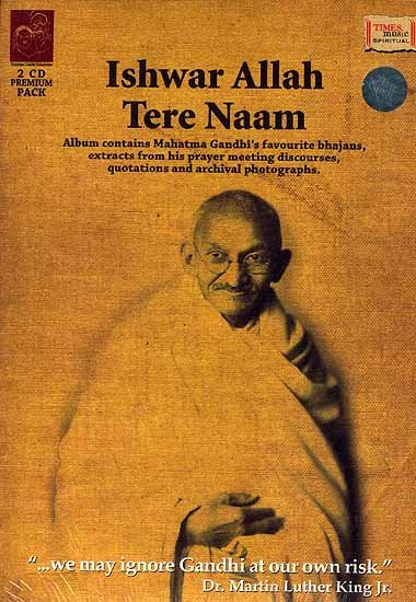 Ishwar Allah Tere Naam [Album contains Mahatma Gandhi's favourite bhajans, extracts from his prayer meeting discourse, quotations and archival photographs] (Set of Two Audio CDs)