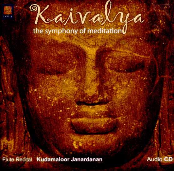 Kaivalya… The Symphony of Meditation (Audio CD)
