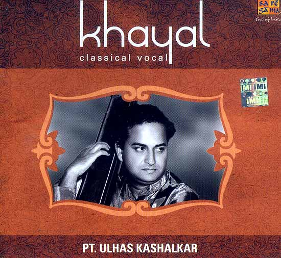 Khayal Classical Vocal: Pt. Ulhas Kashalkar (Audio CD)