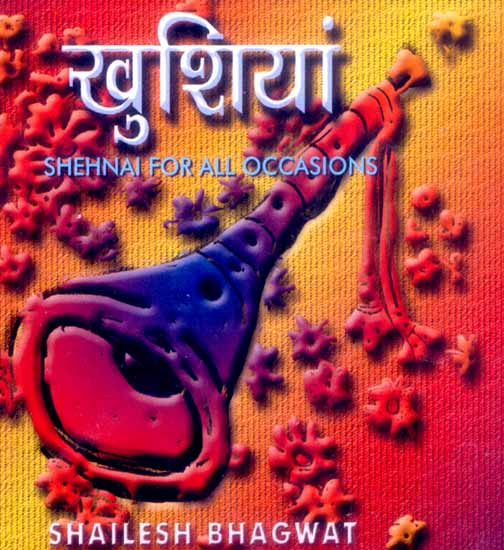 Khushiyan (Shehnai For All Occasions) (Audio CD)
