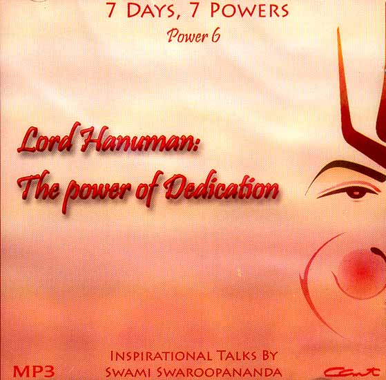 Lord Hanuman: The Power of Dedication (7 Days, 7 Powers) (Power 6) (MP3): Inspirational Talks by Swami Swaroopananda