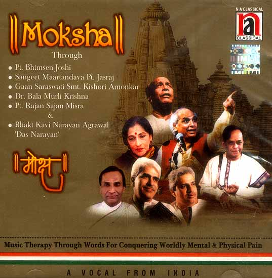 Moksha: Music Therapy Through Words for Conquering Worldly Mental & Physical Pain <br>A Vocal from India (Audio CD)