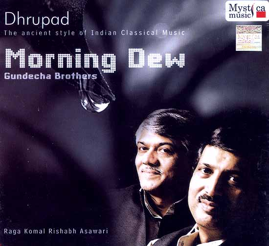 Morning Dew (Dhrupad…The Ancient Style Of Indian Classical Music) (Audio CD)