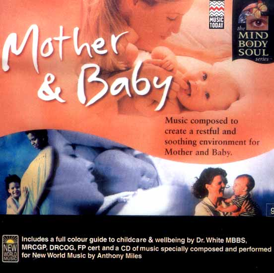 Mother & Baby…The Mind Body & Soul Series (Music Composed to Create A Restful And Soothing Environment For Mother and Baby.) (Audio CD)