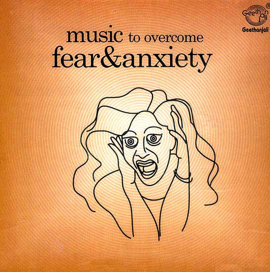 Music To Overcome Fear & Anxiety (Audio CD)