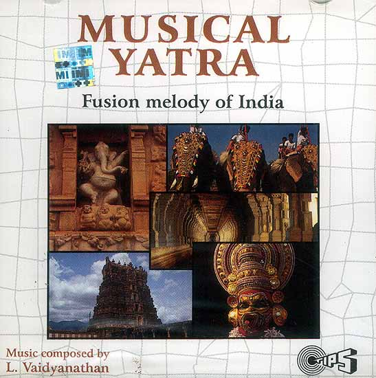 Musical Yatra Fusion Melody of India (Audio CD)