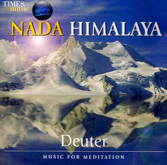 Nada Himalaya Deuter: Music for Meditation (Audio CD)