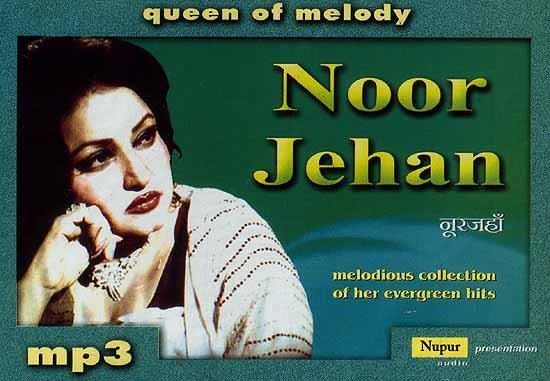 Noor Jehan <br>{Queen of Melody, Melodious Collection of Her Evergreen Hits} (MP3 CD)