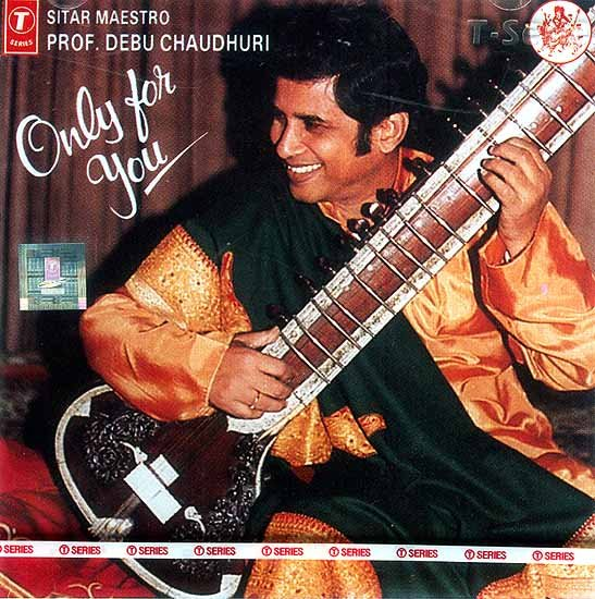 Only For You Sitar Maestro Prof. Debu Chaudhari (Audio CD)