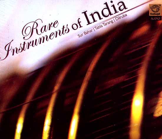 Rare Instruments of India (Sur Bahar | Tabla Tarang | Dilruba) (Audio CD)