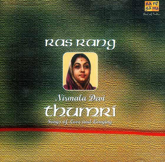 Ras Rang: Thumri Songs of Love and Longing (Audio CD)