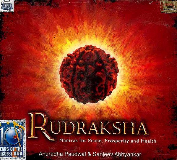 Rudraksha <br>(Mantras for Peace, Prosperity and Health) <br>(Audio CD)